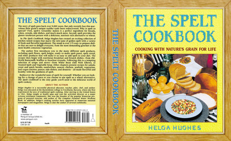 The Spelt Cookbook by Helga Hughes