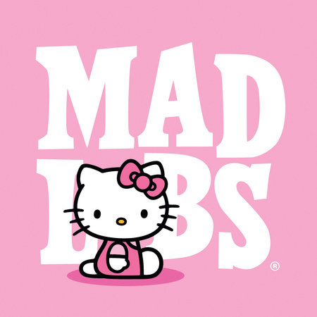 Hello Kitty Loves Mad Libs by Leonard Stern and Roger Price
