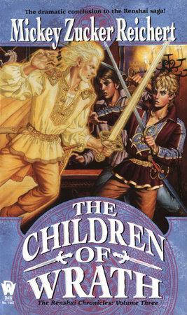 The Children of Wrath by Mickey Zucker Reichert