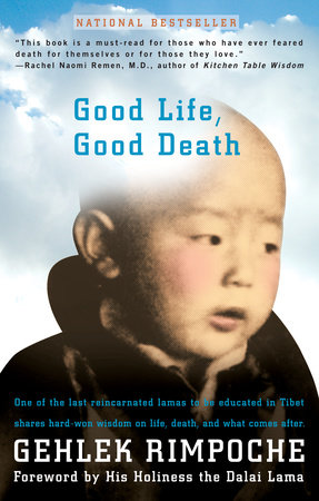 Good Life, Good Death by Rimpoche Nawang Gehlek