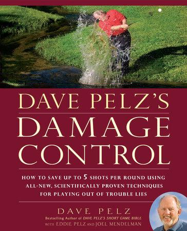 Dave Pelz's Damage Control by Dave Pelz