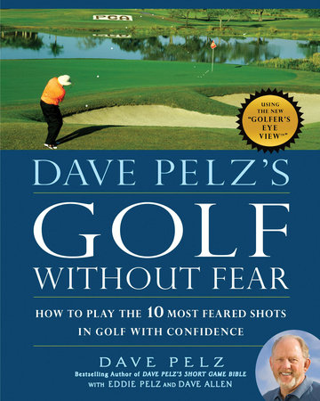 Dave Pelz's Golf without Fear by Dave Pelz
