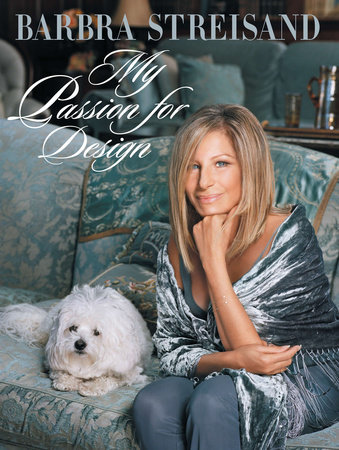 My Passion for Design by Barbra Streisand