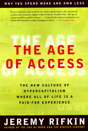 The Age of Access by Jeremy Rifkin
