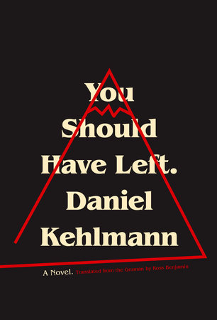 Image result for You Should Have Left by Daniel Kehlmann
