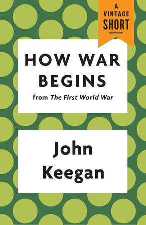 How War Begins by John Keegan