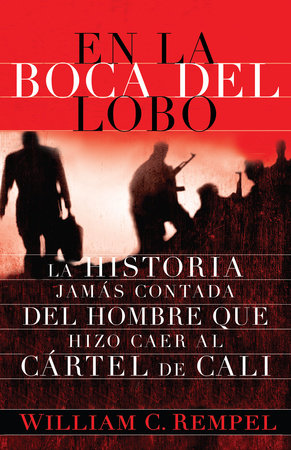 En la boca del lobo by William C. Rempel