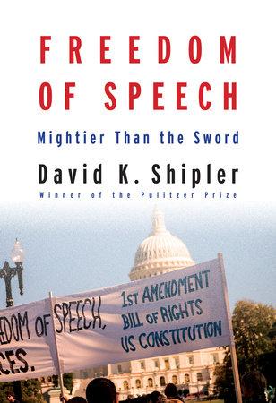 Freedom of Speech by David K. Shipler