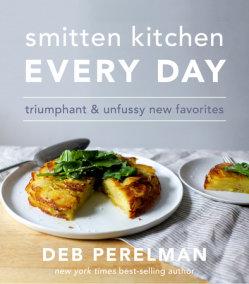 Smitten Kitchen: Breakfast, Dinner, Cake (and Everything in Between)