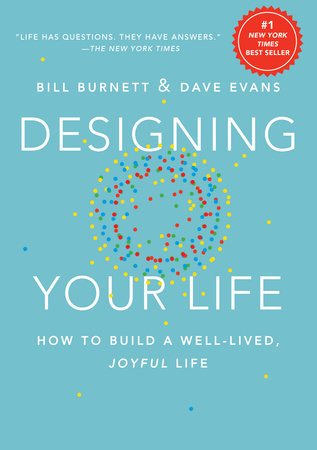 Designing Your Life by Bill Burnett and Dave Evans