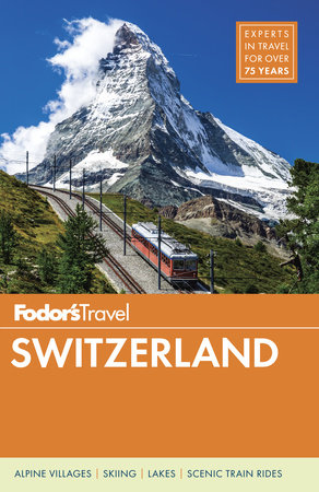 Fodor's Switzerland by Fodor's Travel Guides