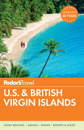 Fodor's U.S. & British Virgin Islands by Fodor's Travel Guides