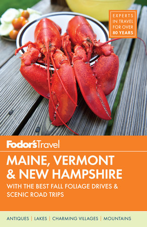 Fodor's Maine, Vermont, and New Hampshire by Fodor's Travel Guides