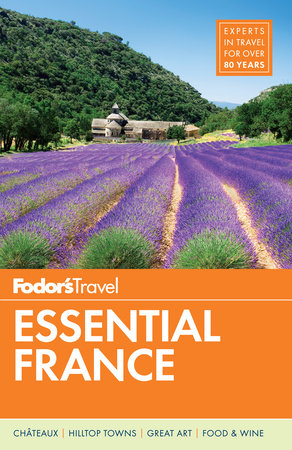 Fodor's Essential France by Fodor's Travel Guides