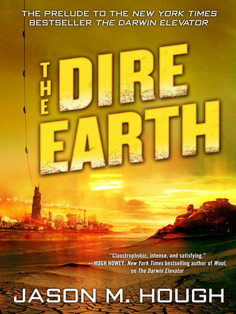 The Dire Earth: A Novella by Jason M. Hough