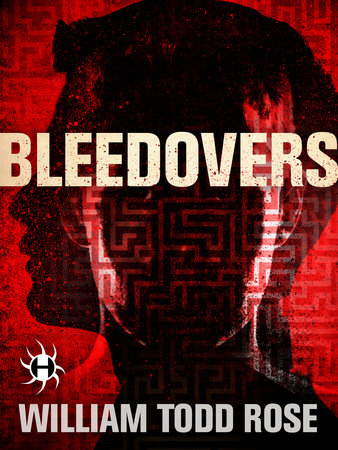 Bleedovers by William Todd Rose