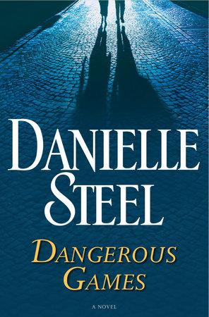 Dangerous Games by Danielle Steel