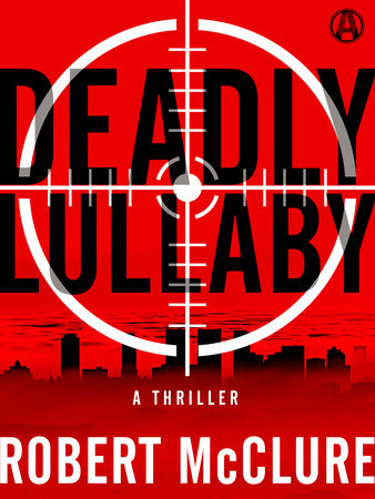 Deadly Lullaby by Robert McClure