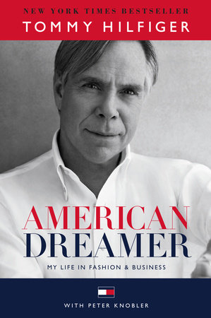 American Dreamer by Tommy Hilfiger and Peter Knobler