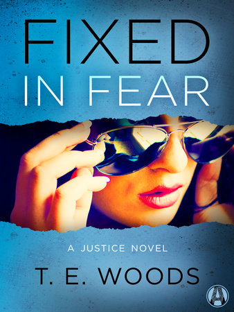 Fixed in Fear by T. E.  Woods