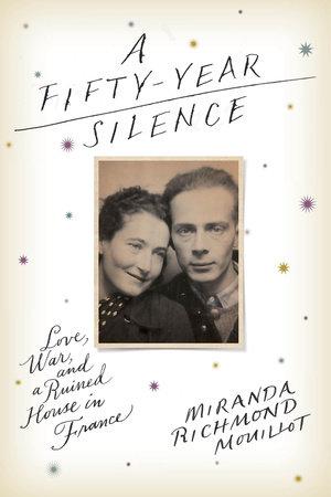 A Fifty-Year Silence by Miranda Richmond Mouillot