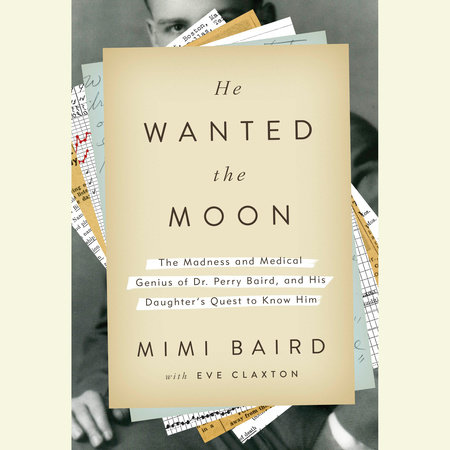 He Wanted the Moon by Mimi Baird and Eve Claxton