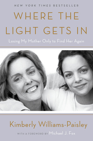 Where the Light Gets In by Kimberly Williams-Paisley
