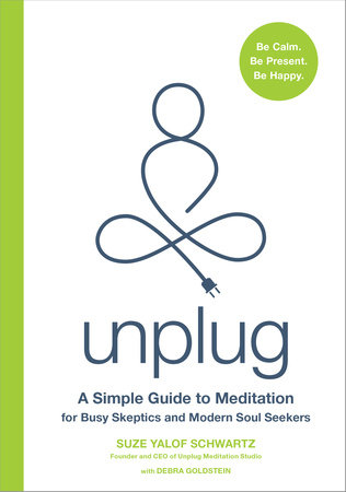 Unplug by Suze Yalof Schwartz and Debra Goldstein