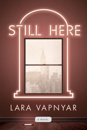 Still Here by Lara Vapnyar
