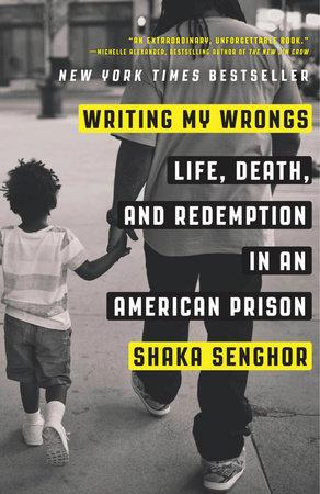 Writing My Wrongs by Shaka Senghor