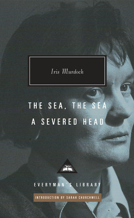 The Sea, The Sea; A Severed Head by Iris Murdoch