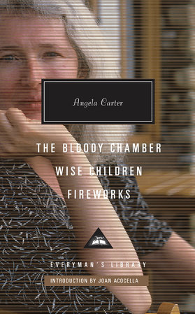 The cover of the book The Bloody Chamber, Wise Children, Fireworks