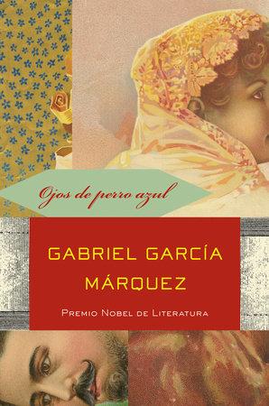 Ojos de perro azul by Gabriel García Márquez