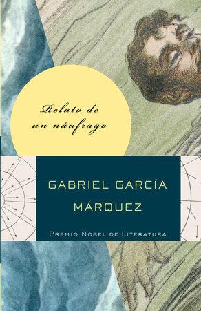 Relato de un náufrago by Gabriel García Márquez
