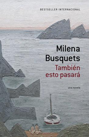 También esto pasará [This too shall pass] by Milena Busquets