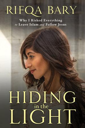 Hiding in the Light by Rifqa Bary