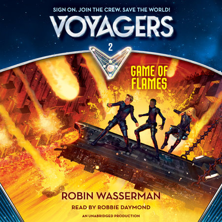 Voyagers: Game of Flames (Book 2) by Robin Wasserman