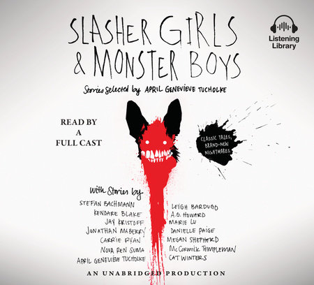 Slasher Girls & Monster Boys by April Genevieve Tucholke