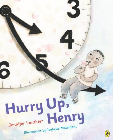 Hurry Up, Henry by Jennifer Lanthier