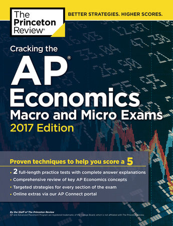 Cracking the AP Economics Macro & Micro Exams, 2017 Edition