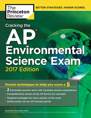 Cracking the AP Environmental Science Exam, 2017 Edition