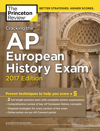 Cracking the AP European History Exam, 2017 Edition