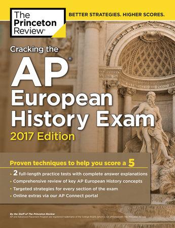 Cracking the AP European History Exam, 2017 Edition
