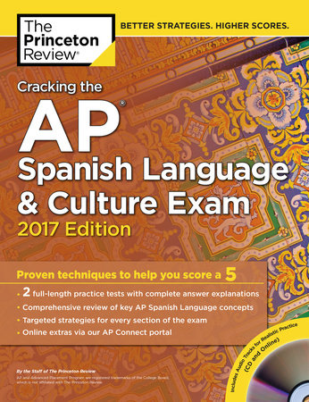 Cracking the AP Spanish Language & Culture Exam with Audio CD, 2017 Edition
