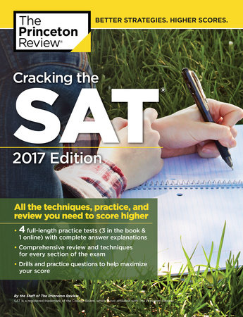 Cracking the SAT with 4 Practice Tests, 2017 Edition