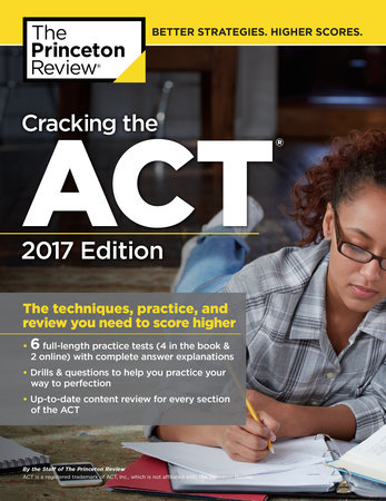 Cracking the ACT with 6 Practice Tests, 2017 Edition by Princeton Review
