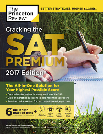 Cracking the SAT Premium Edition with 6 Practice Tests, 2017 by Princeton Review