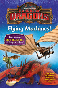 School of Dragons #4: Flying Machines! (DreamWorks Dragons)