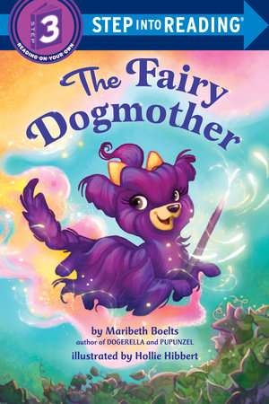 The Fairy Dogmother by Maribeth Boelts; illustrated by Hollie Hibbert