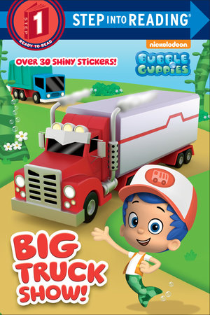 Big Truck Show! (Bubble Guppies)